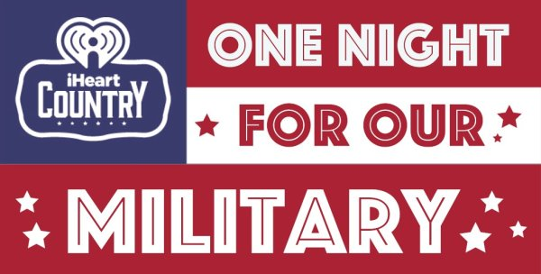 None - Nominate a veteran to go to our iHeartCountry One Night for Our Military Event!