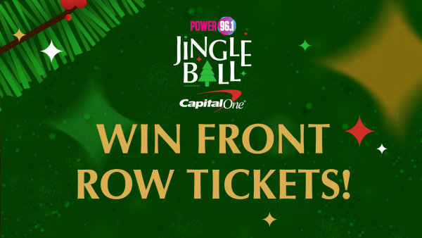 None - Win FRONT ROW Tickets to Power 96.1 Jingle Ball 2019