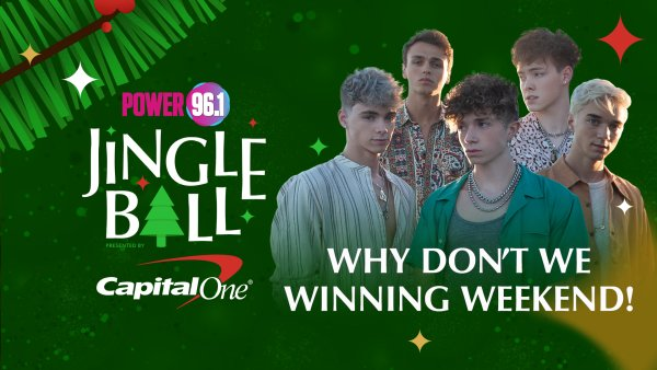 None - Power 96.1 Jingle Ball: Why Don't We Winning Weekend