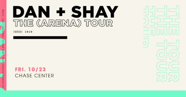 None - Win Tickets To See Dan + Shay On The (Arena) Tour Coming To Chase Center!