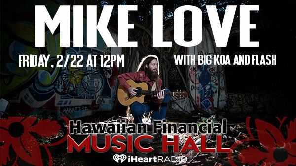 None -       Mike Love tix live at Hawaiian Financial Music Hall