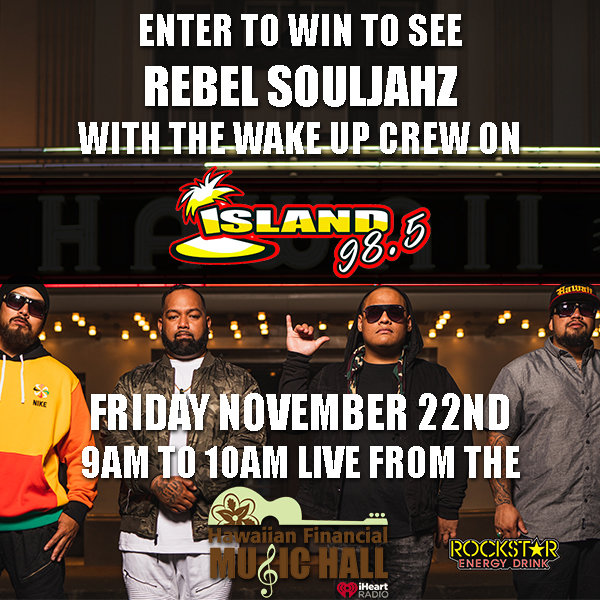 None -  Enter to win tix to Rebel Souljahz live in the Hawaiian Financial Music Hall!
