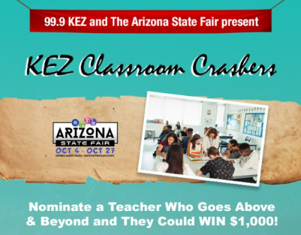 None - 99.9 KEZ and The Arizona State Fair present KEZ Classroom Crashers