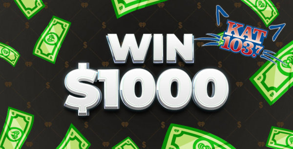 None - Listen to win $1,000 Every Hour on Kat 103.7!