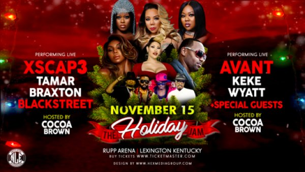 None - Win Tickets to The Holiday Jam featuring XSCAP3, Tamar Braxton, Blackstreet and More!