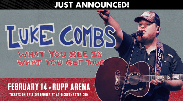 None - Win Tickets to see Luke Combs at Rupp Arena!