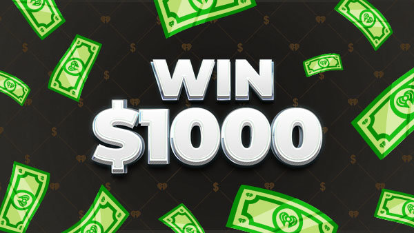 None - Listen to WIn $1000 Everyday