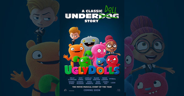 None - Win Passes to see an Advance Screening of Ugly Dolls!