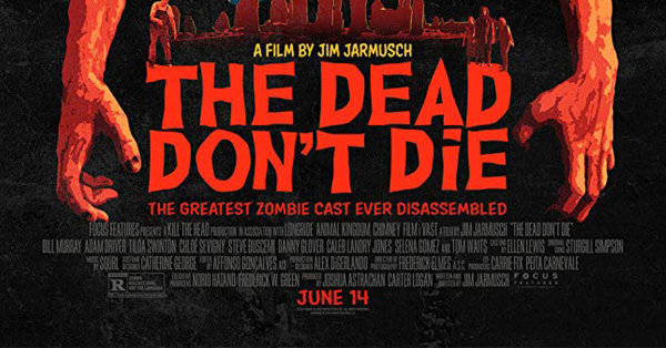 None - Win passes to see The Dead Don't Die!