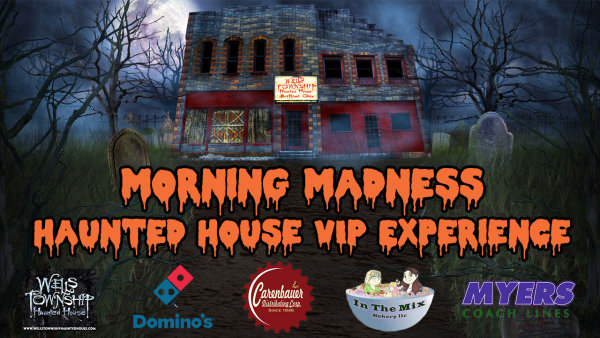 None - Morning MadnessHaunted House VIP Experience