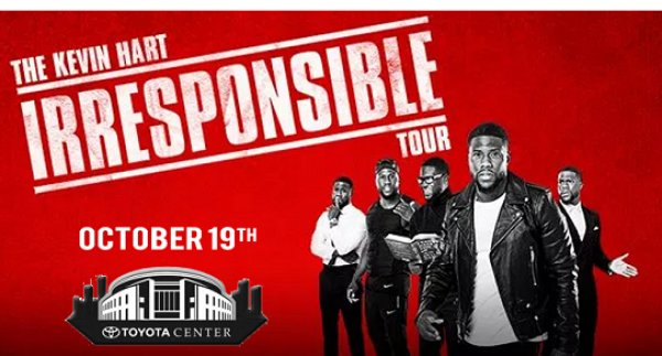 None -  Kevin Hart's Irresponsible Tour Oct. 19th & 20th @ Toyota Center, Houston
