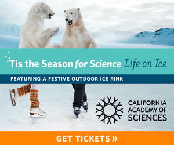 None - Enter to Win a Pair of Tickets The California Academy of Sciences to check out 'Tis The Season for Science: Life on Ice exhibit