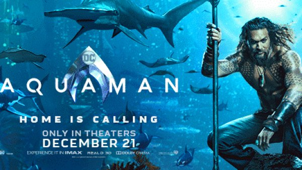 None -  Win tickets to see Aquaman!
