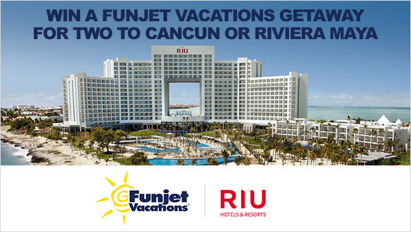 None -     Enter for a chance to win a Funjet Vacation to Cancun or Riviera Maya