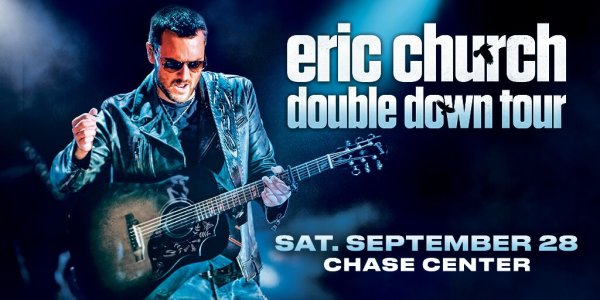 None - Eric Church at Chase Center!