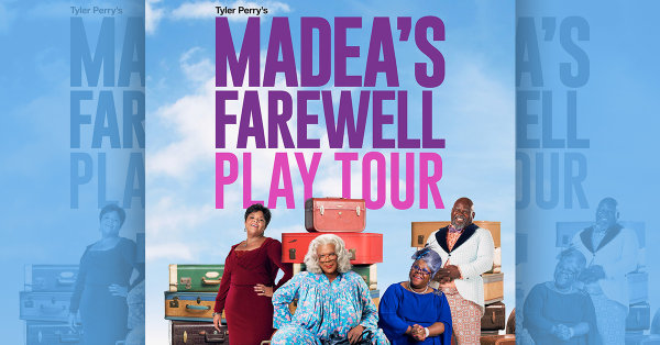 None - Win Your Final Chance to see Madea!