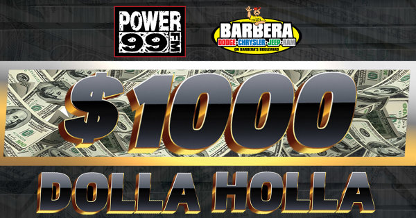 None -      The $1000 Dolla Holla Contest On Power 99!