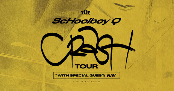 None - Catch ScHoolboy Q's Crash Tour LIVE!