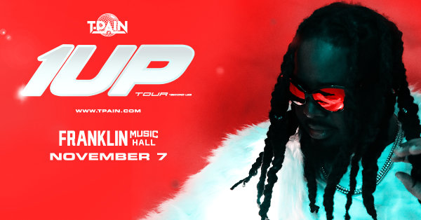 None - Win Tix to see T-Pain LIVE at Franklin Music Hall!