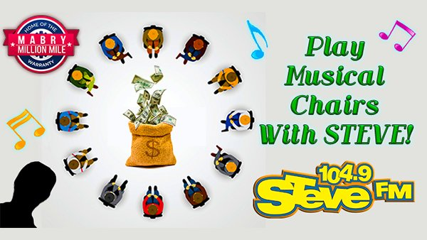None - Play Musical Chairs With STEVE For Your Chance To Win $1,000!