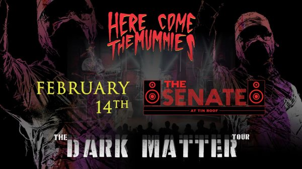 None - Here Come The Mummies at The Senate