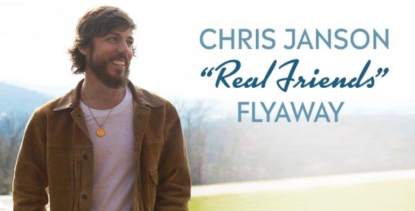 "None - Chris Janson ""Real Friends"" Flyaway"