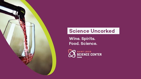 None - Science Uncorked at the Saint Louis Science Center