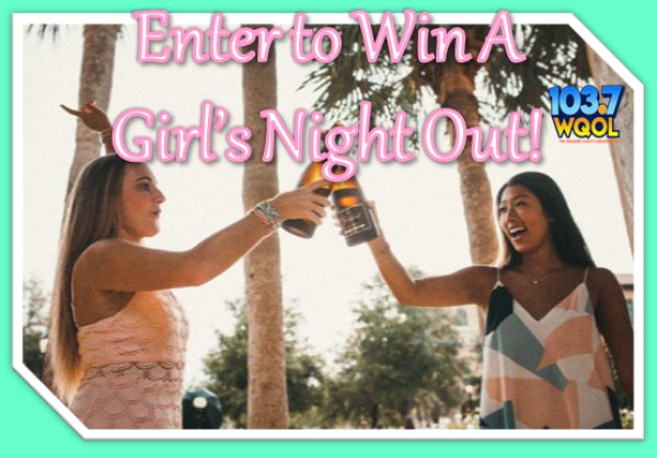 None - Enjoy A Girl's Night Out Courtesy of WQOL!