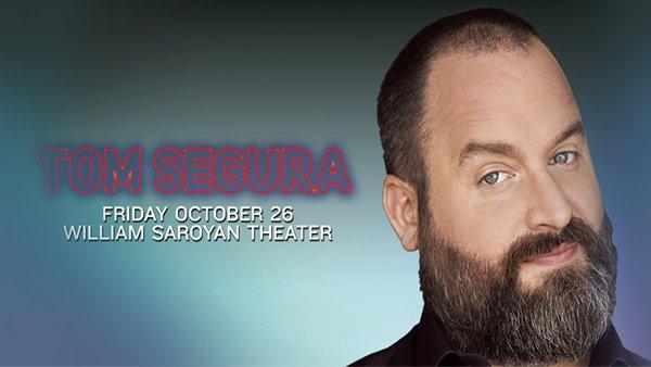 None - Tom Segura Live At Saroyan Theatre!