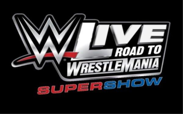 None - WWE Live! Road To Wrestle Mania Super Show!