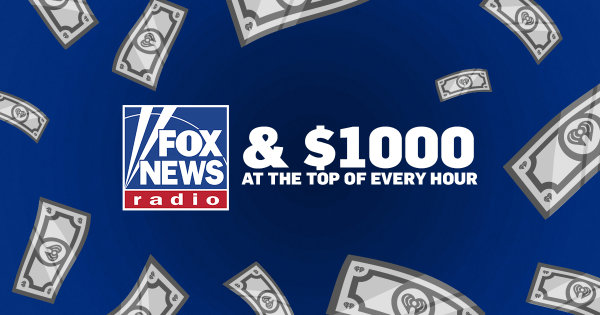 None - Fox News & $1000 At the Top of Every Hour!