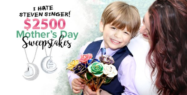 None - Steven Singer Mother's Day $2500 Sweepstakes