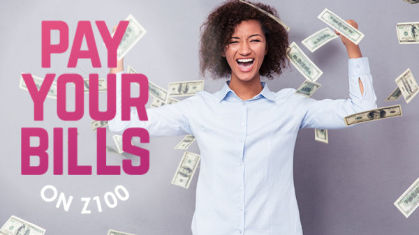 None -  Listen To Win $1000 To Pay Your Bills On Z100!
