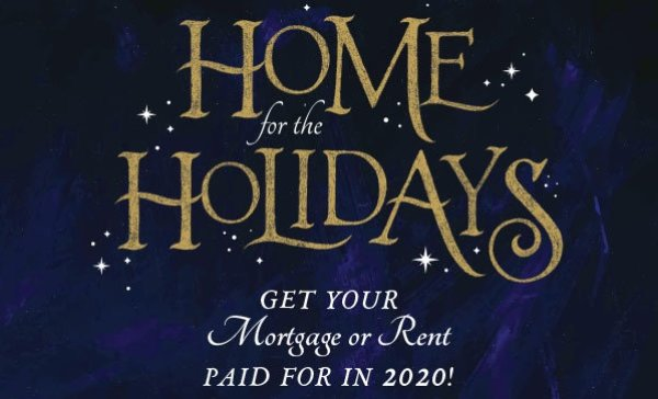 None - Home For The Holidays - Free Rent/Mortgage For 2020