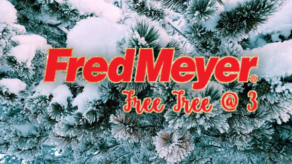 None - Fred Meyer Free Tree @ 3!