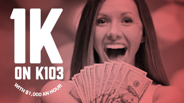 None - $1K on K103