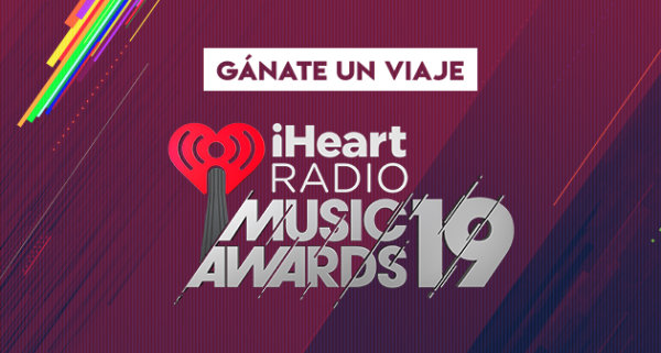 None -   ¡Escúchanos y GANA un viaje VIP a nuestros iHeartRadio Music Awards 2019!