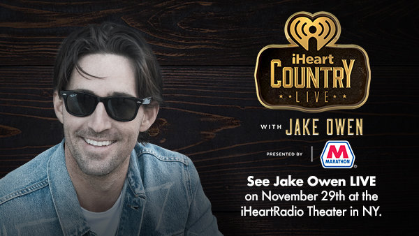 None - See Jake Owen LIVE on November 29th at the iHeartRadio Theater in NY!