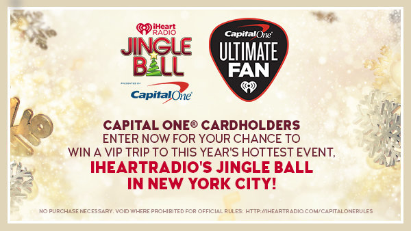 None -   Capital One® Cardholders, want to win the Jingle Ball trip of a lifetime?
