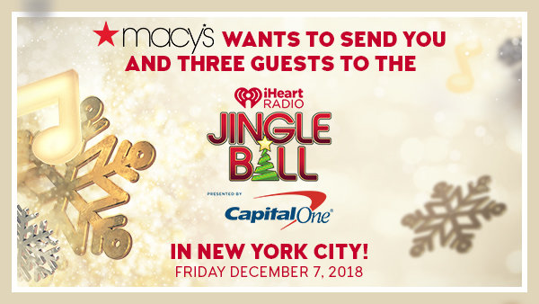 None -    Macy's Wants To Send You And Three Guests To The iHeartRadio Jingle Ball!
