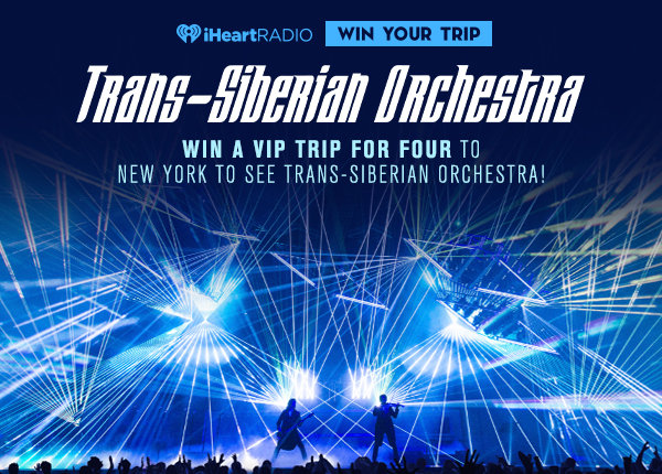 None -   Win a VIP trip for four to New York to see Trans-Siberian Orchestra!
