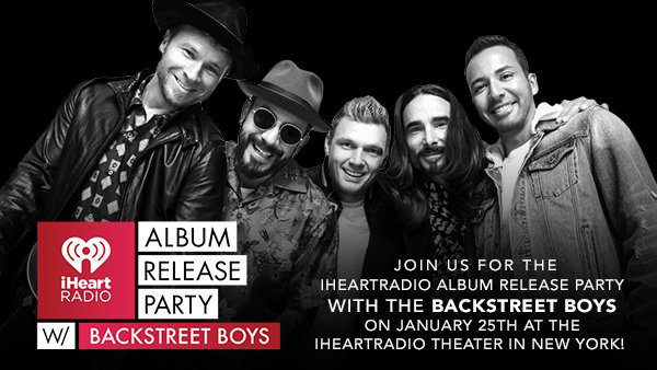 None - Join Us For The iHeartRadio Album Release Party With Backstreet Boys On January 25th At The iHeartRadio Theater In New York!