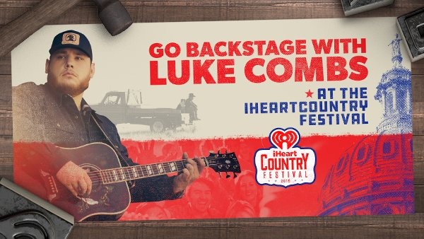 None -   GO BACKSTAGE WITH LUKE COMBS AT OUR iHEARTCOUNTRY FESTIVAL