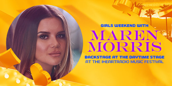 None - GIRLS Weekend With Maren Morris Backstage At The Daytime Stage At The iHeartRadio Music Festival