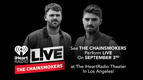 None - See THE CHAINSMOKERS Perform LIVE On September 3rd At The iHeartRadio Theater In Los Angeles!