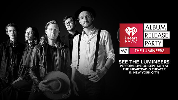 None - See THE LUMINEERS Perform LIVE On September 13th At The iHeartRadio Theater In New York City!