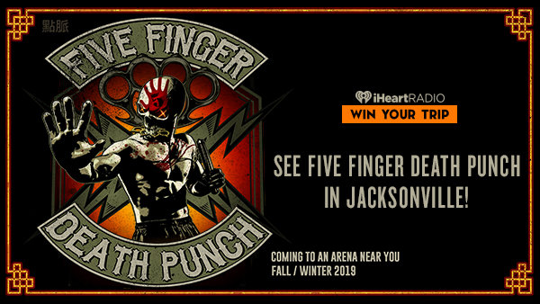 None - SEE FIVE FINGER DEATH PUNCH IN JACKSONVILLE!