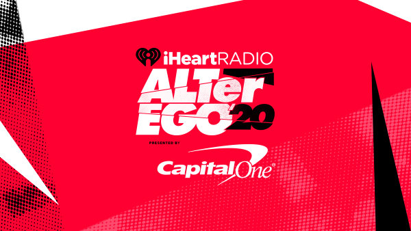 None - BE THE FIRST TO GET FRONT ROW TICKETS TO OUR IHEARTRADIO ALTER EGO '20!