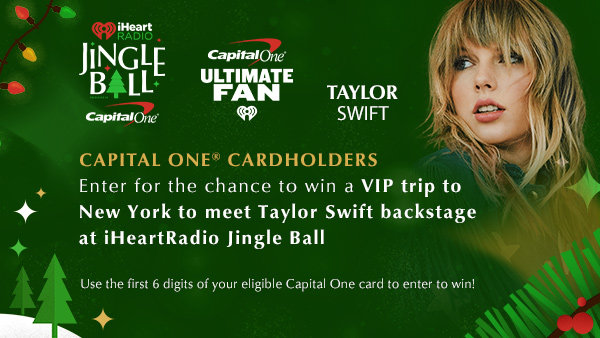None - Capital One® Cardholders, Enter For The Chance To Win A VIP Trip To NYC To Meet Taylor Swift!