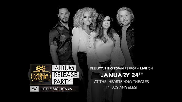 None - Join Us For The iHeartRadio Album Release Party With LITTLE BIG TOWN On January 24th At The iHeartRadio Theater In Los Angeles!